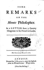 Some Remarks on The Minute Philosopher: In a Letter from a Country Clergyman to His Friend in London