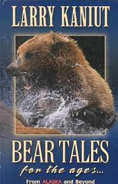 Bear Tales for the Ages: From Alaska and Beyond