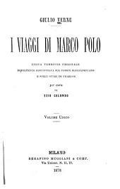 I viaggi di Marco Polo: Unica versione originale fedelmente riscontrata sul codice Magliabeccano e sulle opere di Charton