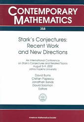 Stark's Conjectures: Recent Work and New Directions : an International Conference on Stark's Conjectures and Related Topics, August 5-9, 2002, Johns Hopkins University