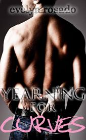 Yearning For Curves (BBW Erotic Romance): For Curves