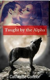 Taught by the Alpha: BBW werewolf erotica