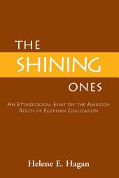 ''The Shining Ones'': An Etymological Essay on the Amazigh Roots of Egyptian Civilization