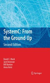 SystemC: From the Ground Up, Second Edition: Edition 2
