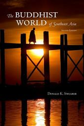 Buddhist World of Southeast Asia, The: Second Edition