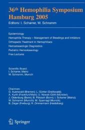 36th Hemophilia Symposium Hamburg 2005: Epidemiology; Hemophilia Therapy - Management of Bleedings and Inhibitors; Orthopedic Treatment in Hemophiliacs; Hemostaseologic Diagnosis; Pediatric Hemostaseology; Free Lectures