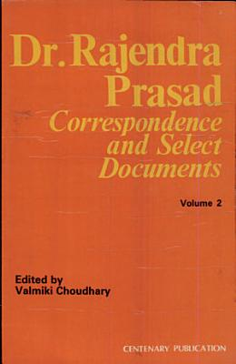 Dr  Rajendra Prasad   Correspondence and Select Documents  Vol  2 PDF