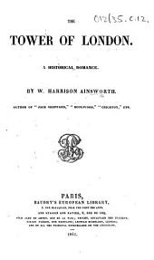 The Tower of London. A Historical Romance