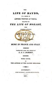 The Life of Haydn, in a Series of Letters Written at Vienna. Followed by the Life of Mozart, with Observations on Metastasio, and on the Present State of Music in France and Italy. Translated from the French [by R. Brewin]... With Notes, by the Author of the Sacred Melodies [i.e. William Gardiner].