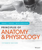 Principles of Anatomy and Physiology: Edition 15