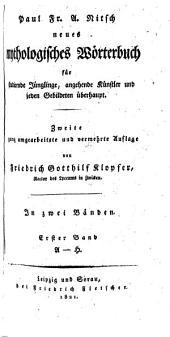 Neues mythologisches Wörterbuch: für studirende Jünglinge, angehende Künstler und jeden Gebildeten überhaupt, Band 1