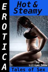 Erotica: Hot & Steamy, Tales of Sex
