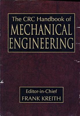 The CRC Handbook of Mechanical Engineering  Second Edition PDF