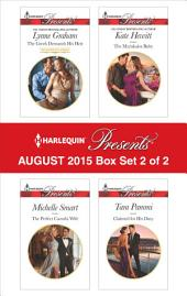Harlequin Presents August 2015 - Box Set 2 of 2: The Greek Demands His Heir\The Perfect Cazorla Wife\The Marakaios Baby\Claimed for His Duty