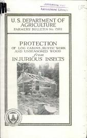Protection of log cabins, rustic work and unseasoned wood from injurious insects: Volumes 1576-1600