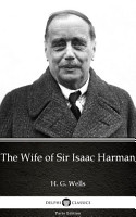 The Wife of Sir Isaac Harman by H  G  Wells   Delphi Classics  Illustrated  PDF