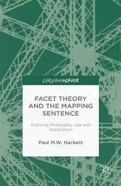 Facet Theory and the Mapping Sentence: Evolving Philosophy, Use and Application