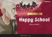 Happy School: Fire or Ash?