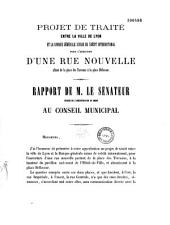 Projet de traité entre la ville de Lyon et la banque générale Suisse de crédit international pour l'exécution d'une rue nouvelle allant de la place des Terreaux à la place Bellecour