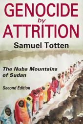 Genocide by Attrition: The Nuba Mountains of Sudan, Edition 2