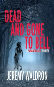 DEAD AND GONE TO BELL