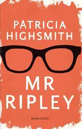 Mr Ripley: En man med många talanger; En man utan samvete; En man med onda avsikter