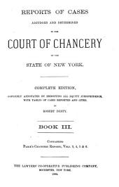 Reports of Cases Adjudged and Determined in the Court of Chancery of the State of New York: Paige's Chancery reports, v. 3-6
