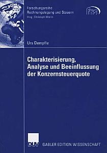 Charakterisierung  Analyse und Beeinflussung der Konzernsteuerquote PDF