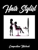 Hair Stylist Composition Notebook