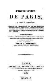 Fortification de Paris, ou examen de ces questions: Paris doit-il etre fortifie? Les systemes presentes peuvent-ils etre admis? (etc.)