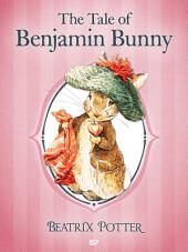 The Tale of Benjamin Bunny: The Tales of Beatrix Potter 4
