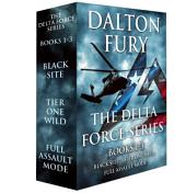 The Delta Force Series, Books 1-3: Black Site, Tier One Wild, Full Assault Mode