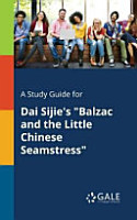 A Study Guide for Dai Sijie s  Balzac and the Little Chinese Seamstress  PDF