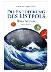 Die Entdeckung des Ostpols. Nippon-Trilogie. Gesamtausgabe 13x18 für Tablets