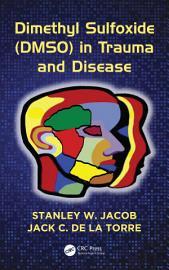 Dimethyl Sulfoxide  DMSO  In Trauma And Disease
