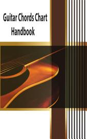 Guitar Chord Charts Handbook: Guitar Music Reference Book for Beginners