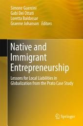 Native and Immigrant Entrepreneurship: Lessons for Local Liabilities in Globalization from the Prato Case Study