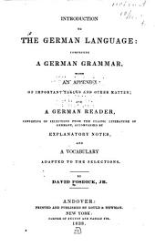 Introduction to the German language: comprising a German grammar, with an appendix of important tables and other matter; and a German reader ... and vocabulary adapted to the selections