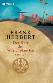 Der Herr des Wüstenplaneten: Roman