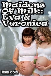 Maidens of Milk: Eva & Veronica (Lesbian Lactation Erotica)