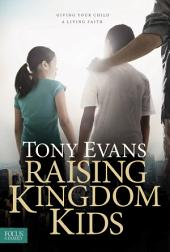 Raising Kingdom Kids: Giving Your Child a Living Faith