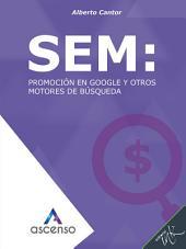 SEM: Promoción en Google y otros motores de búsqueda