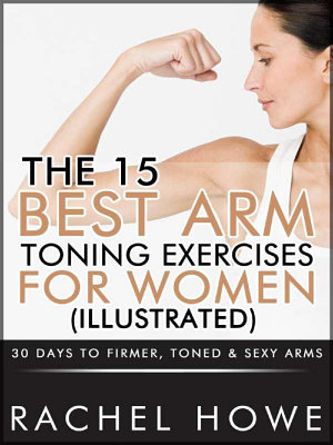 The 15 Best Arm Toning Exercises for Women  Illustrated