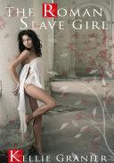 The Roman Slave Girl : Erotic Sex Story
