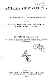 Materials and Construction: A Theoretical and Practical Treatise on the Strains, Designing, and Erection of Works of Construction