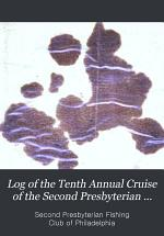 Log of the Tenth Annual Cruise of the Second Presbyterian Fishing Club of Philadelphia