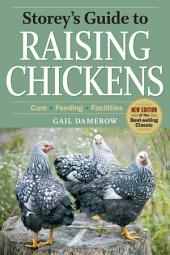 Storey's Guide to Raising Chickens, 3rd Edition: Care, Feeding, Facilities, Edition 3