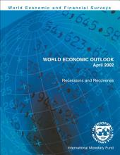 World Economic Outlook, April 2002: Recessions and Recoveries