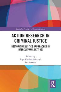 Action Research in Criminal Justice Book