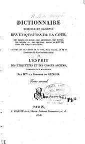 Dictionnaire critique et raisonné des étiquettes de la cour, des usages... des Français, depuis la mort de Louis XIII jusqu'à nos jours, contenant le tableau de la cour, de la société et de la littérature du dix-huitième siècle, ou l'Esprit des étiquettes et des usages anciens comparés aux modernes